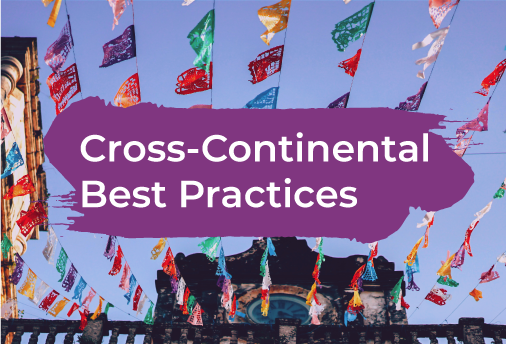 Cross-Continental Best Practices