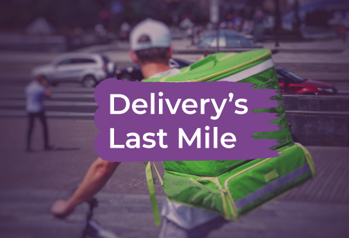 Delivery's Last Mile